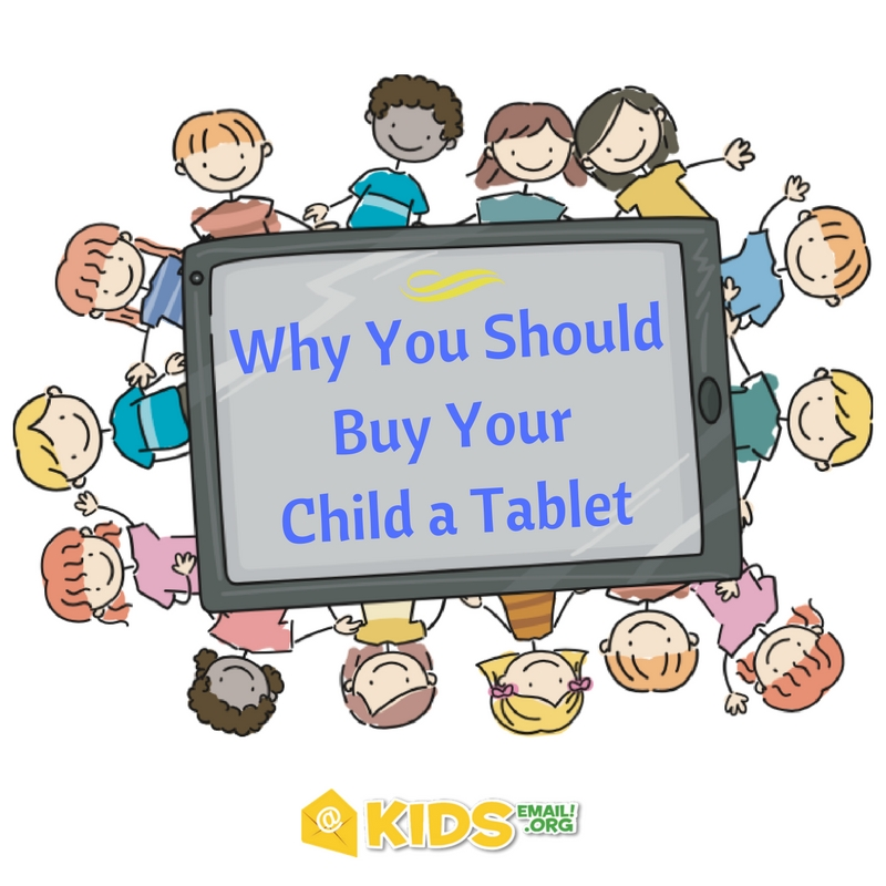 Why You Should Buy Your ChildA Tablet – Kids Email Blog